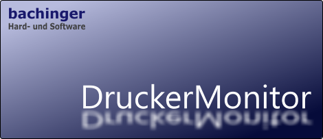 DruckerMonitor (bachinger Hard- und Software)
